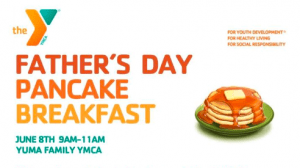 Father's Day Pancake Breakfast @ the Yuma Y