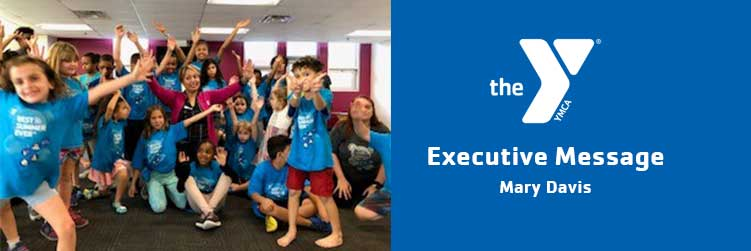 Mary Davis | Executive Message | Lincoln Family Downtown YMCA